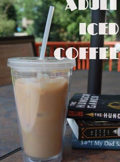 Adult Iced Coffee {A Perfect Summer Afternoon Treat}