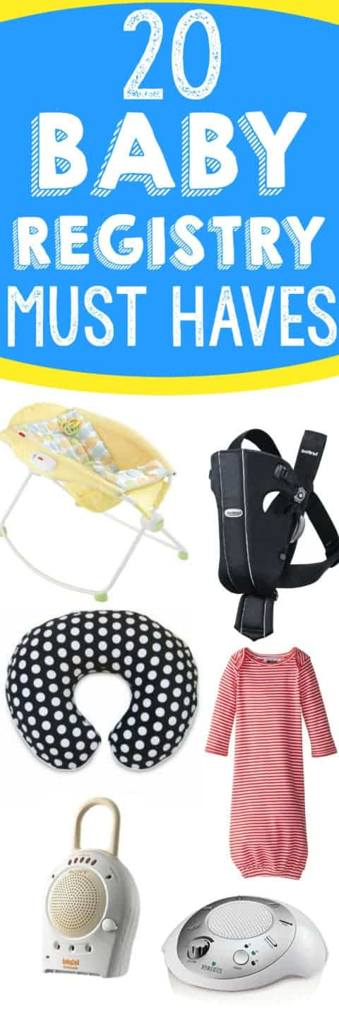 20 Baby Registry Must Haves! Things that after 3 babies, I would still ask for again and again