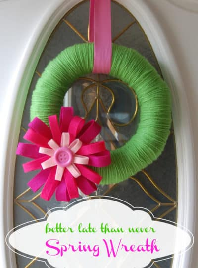 Better Late Than Never Spring Wreath