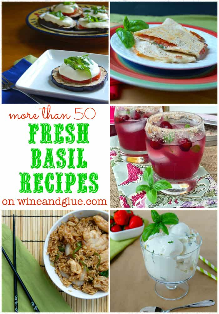50 Fresh Basil Recipes to use that yummy summer herb! via www.wineandglue.com