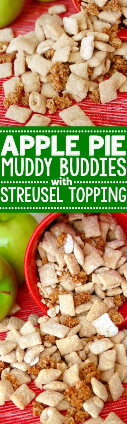 Apple Pie Muddy Buddies with Streusel Topping! The awesomeness of muddy buddies combined with the delicious taste of streusel topped apple pie!