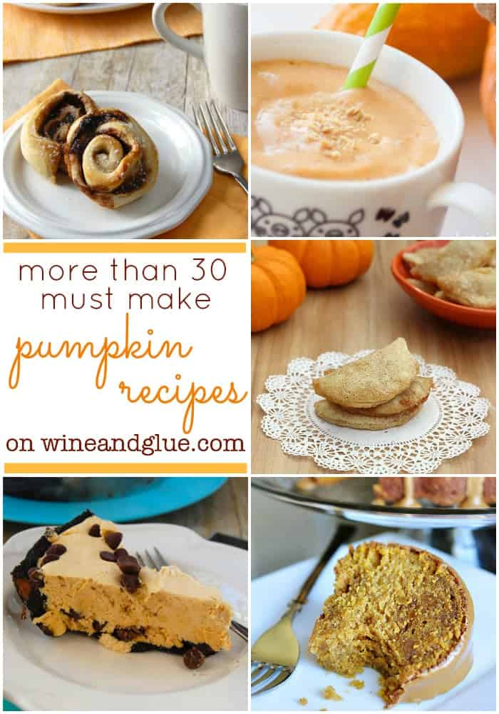 More than 30 Must Make Pumpkin Recipes!  From the sweet to the savory, this is your full pumpkin recipe list for fall! via www.wineandglue.com