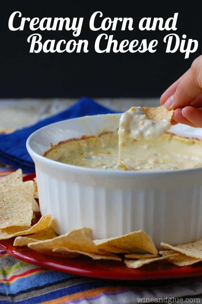 Creamy Corn and Bacon Cheese Dip - Wine & Glue