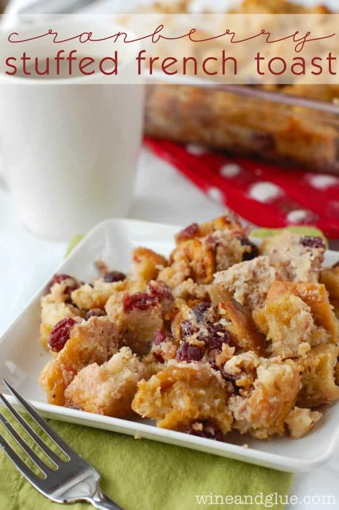 Cranberry Stuffed French Toast!  An easy and delicious breakfast bake! via www.wineandglue.com