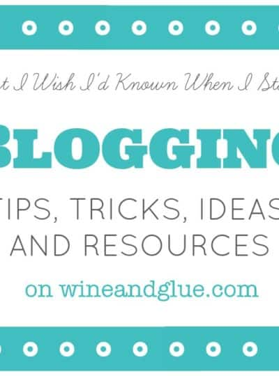 Blogging Tips for Beginners {If I knew then what I know now . . . }