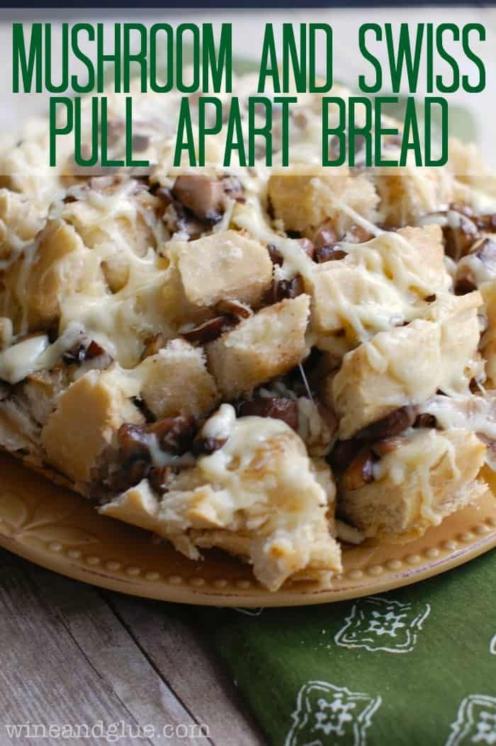 Mushroom & Swiss Pull Apart Bread | www.wineandglue.com | An amazingly easy and mouth watering appetizer!