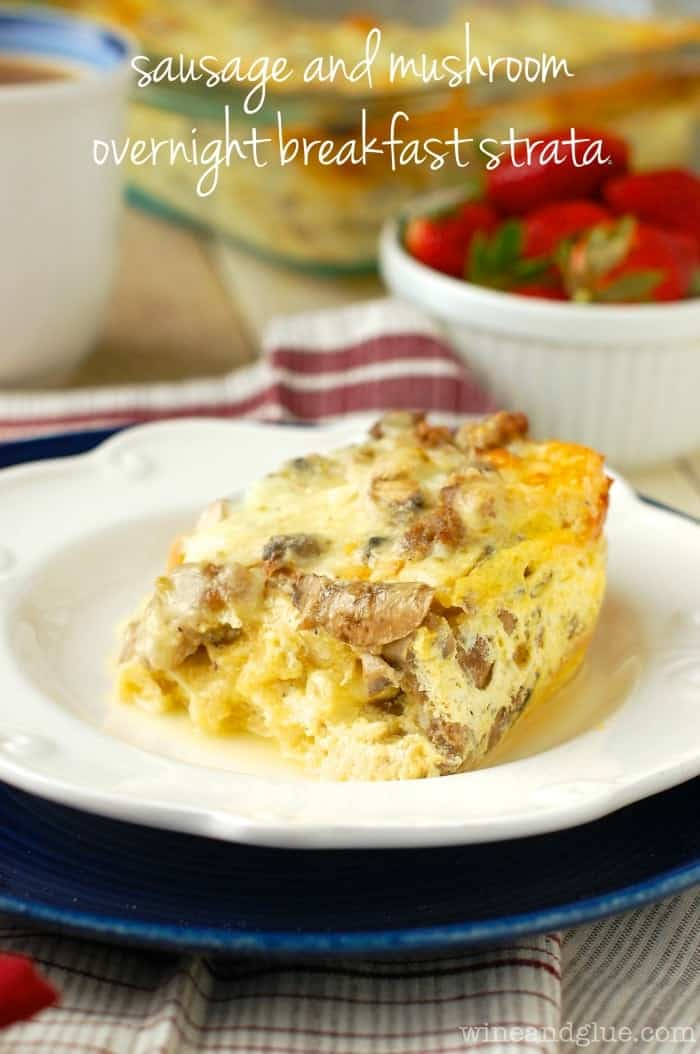 his Sausage and Mushroom Overnight Breakfast Strata is the BEST breakfast casserole! Sure to be a crowd pleaser!