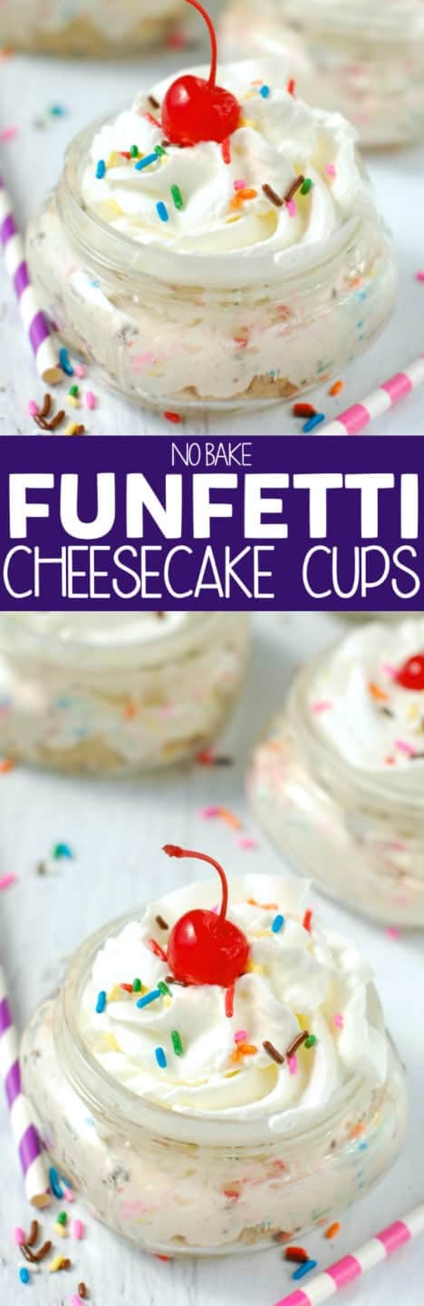 No Bake Funfetti Cheesecake Cups! What's better than a no bake dessert? One that tastes like cake batter!