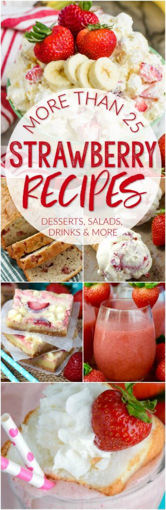 collage of different strawberry recipes with a graphic overlay saying more than 25 strawberry recipes