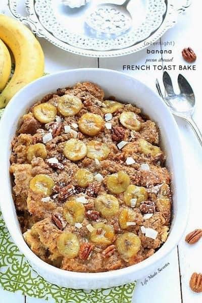 Overnight Banana Pecan Streusel French Toast Bake