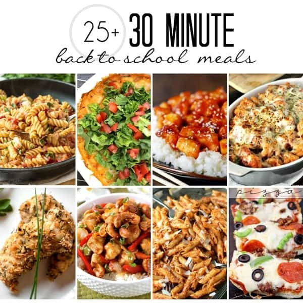 30 Minute Back to School Meals!
