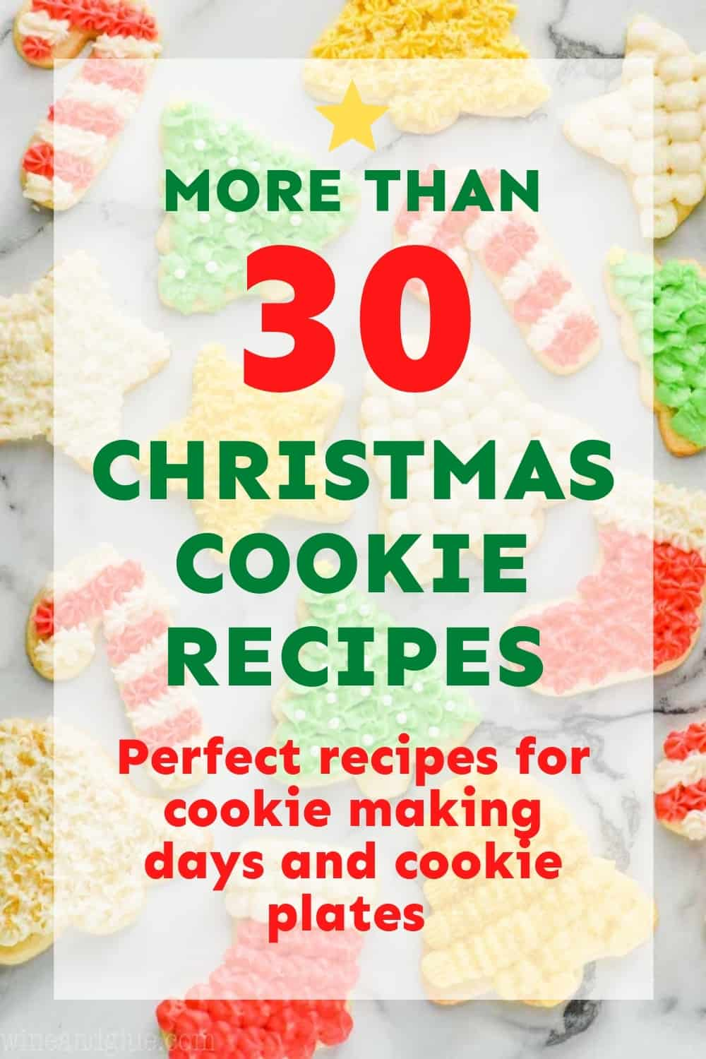 graphic saying more than 30 Christmas cookie recipes, perfect recipes for cooking making days and cookie plates