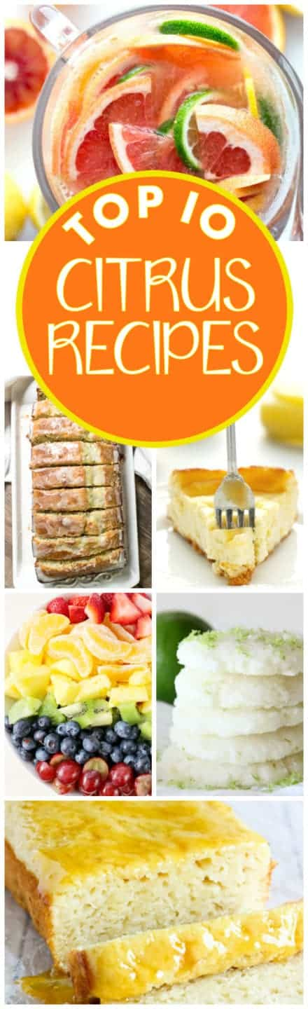 These Top 10 Citrus Recipes are perfectly amazing and delicious!