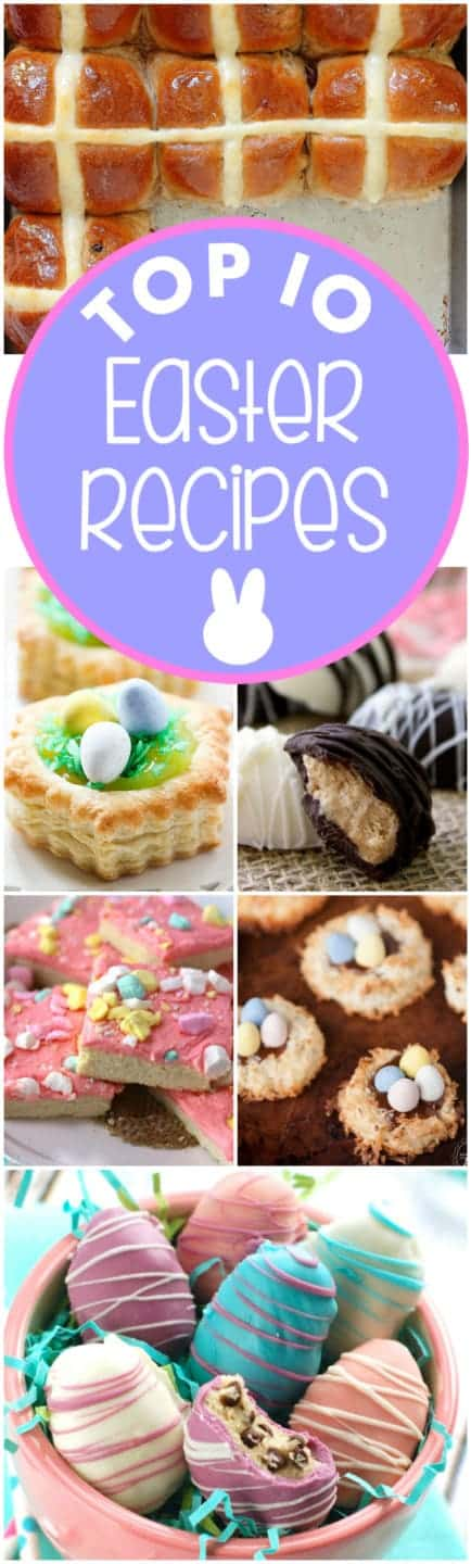 These are the Top 10 Easter Recipes for you to save to make for years and years to come!