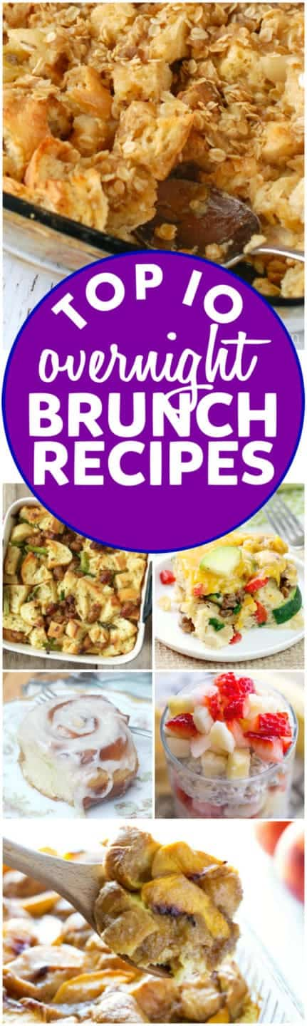 A collage of the Top 10 Overnight Brunch Recipes.