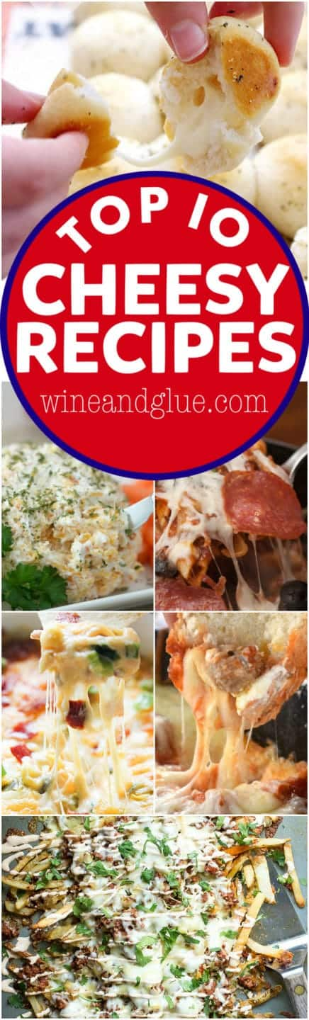 These Top 10 Cheesy Recipes are the ultimate in comfort food!