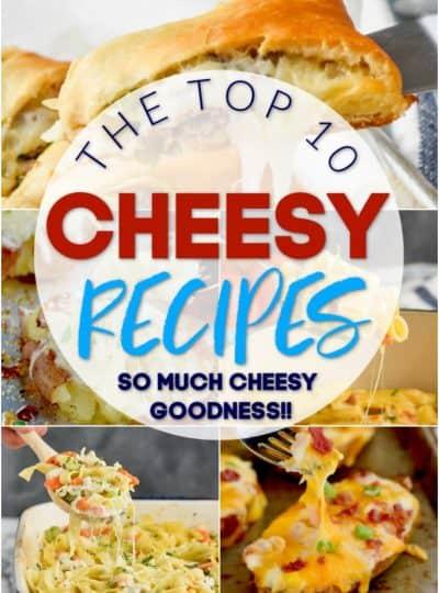 Top 10 Cheesy Recipes