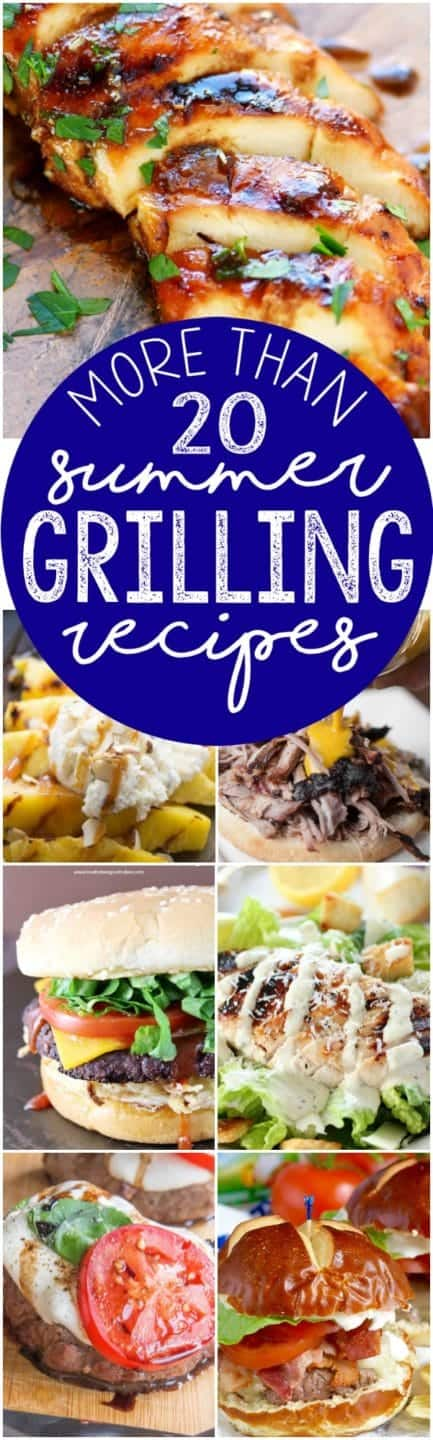 More than 20 Grilling Recipes that are perfect for summer!