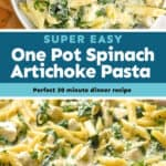collage of photos of spinach artichoke pasta