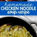 collage of photos of homemade chicken noodle soup