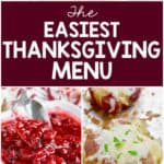 This is the most simple Thanksgiving menu while still eating traditional Thanksgiving sides.
