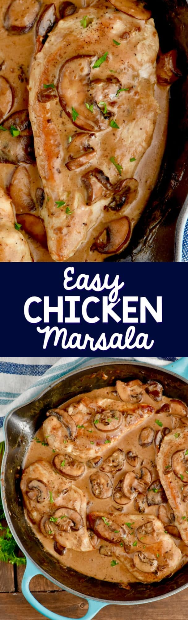 Close up photos of the Easy Chicken Marsala which is a golden brown color topped with creamy brown sauce and mushrooms.