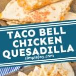 pinterest graphic of Taco Bell chicken quesadilla