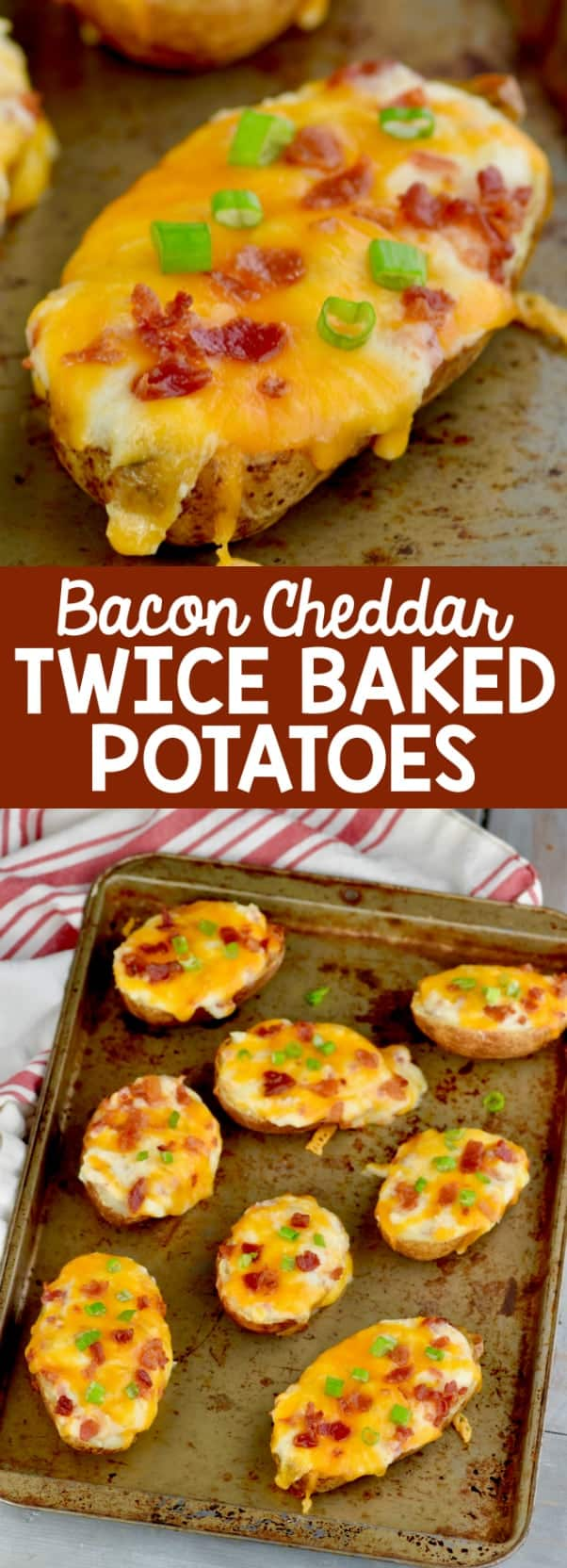 A collage of two photos of the Bacon Cheddar Twice Baked Potato: one of a close up photo and the other is a picture of a sheet pan with 8 Bacon Cheddar Twice Baked Potato.