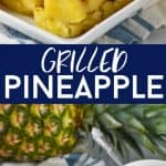 collage of photos of grilled pineapple