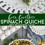 collage of pictures of easy crustless spinach quiche