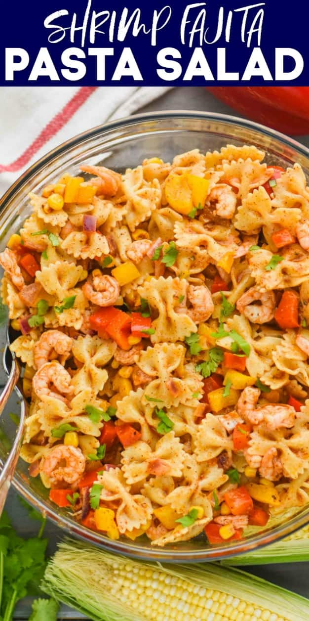 overhead view of a bowl of shrimp fajita pasta salad made with shrimp, vegetables, and bowtie pasta