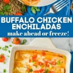 collage of photos of easy enchiladas that are buffalo flavored