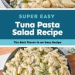 collage of photos of tuna pasta salad