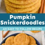 collage of pumpkin snickerdoodles