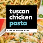 collage of photos of tuscan chicken pasta