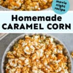collage of photos of caramel corn