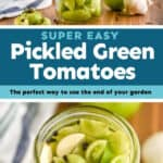 collage of photos of pickled green tomatoes