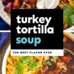 collage of photos of turkey tortilla soup