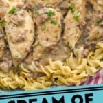 pinterst graphic of cream of mushroom chicken on a bed of noodles