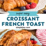 pinterest graphic of French toast made from croissants