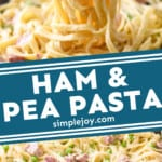 pinterest graphic of ham and pea pasta