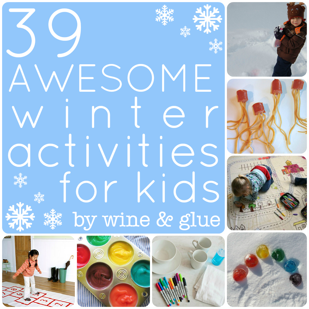 39 awesome winter activities for kids wine glue