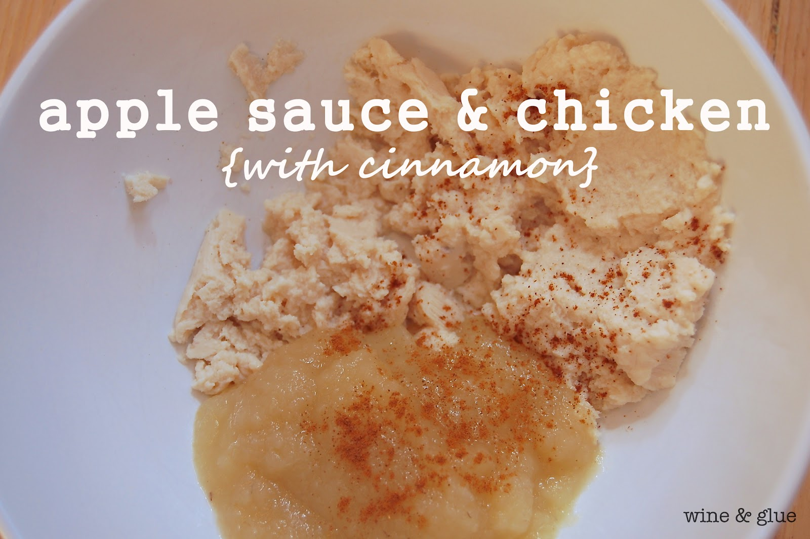 Homemade baby food part 4 my baby likes it spicy wine glue two ounces or two cubes of frozen chicken defrosted and then a nice scoop of sugar free natural applesauce and topped with a small dash of cinnamon forumfinder Images